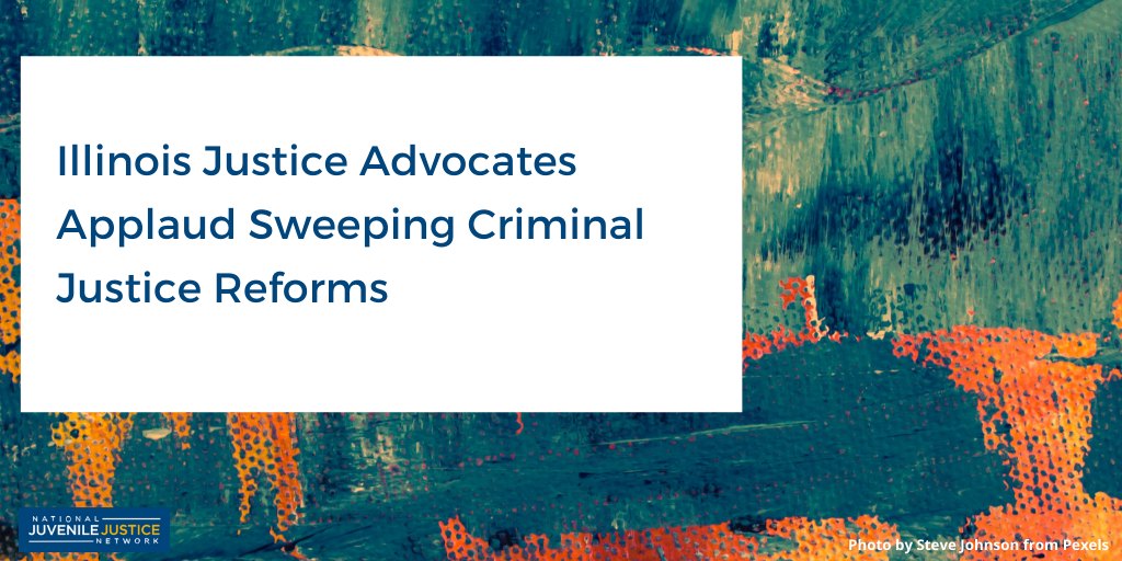 Multi-color background with white square and blue letters that read: Illinois Advocates Applaud Sweeping Criminal Justice Reforms