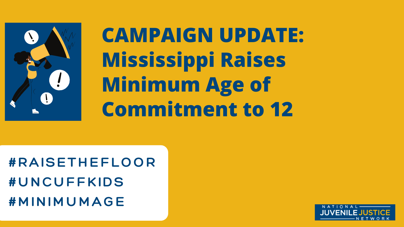 Campaign Update: Mississippi Raises the Minimum Age of Commitment to 12