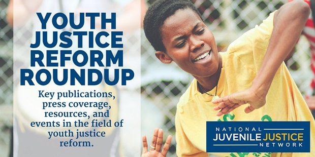 youth justice reform roundup